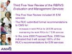 third five year review of the rbrvs evaluation and management services1