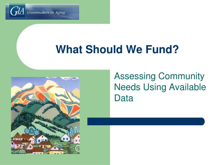 What Should We Fund?