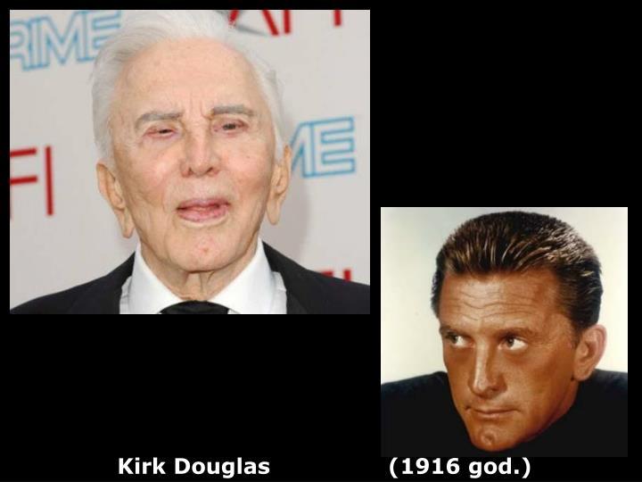 Kirk Douglas                (