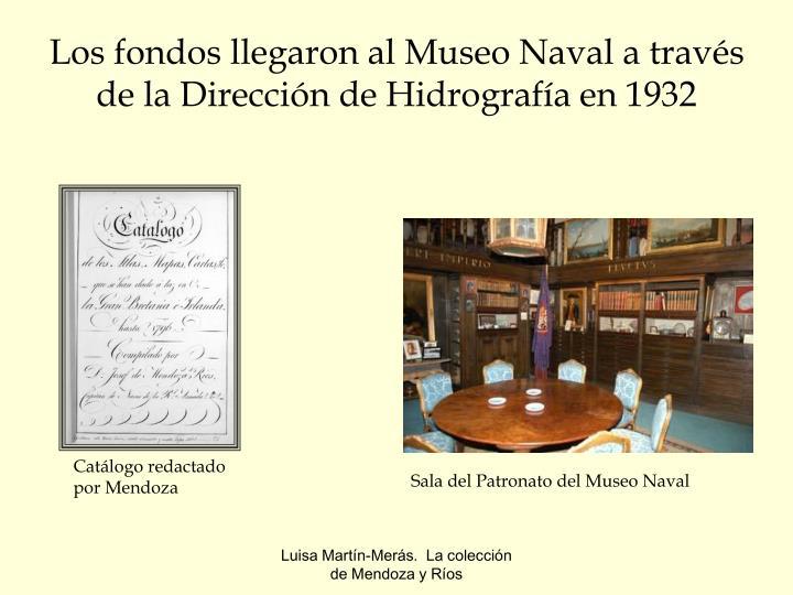 Los fondos llegaron al Museo Naval a través de la Dirección de Hidrografía en 1932