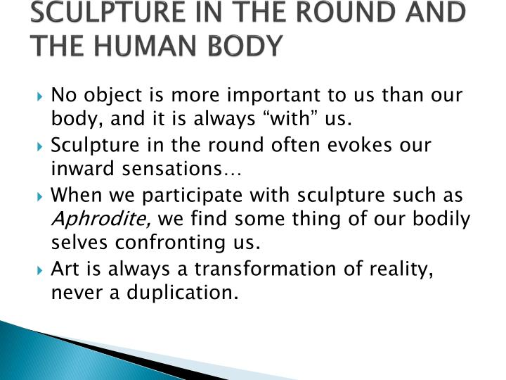 SCULPTURE IN THE ROUND AND THE HUMAN BODY