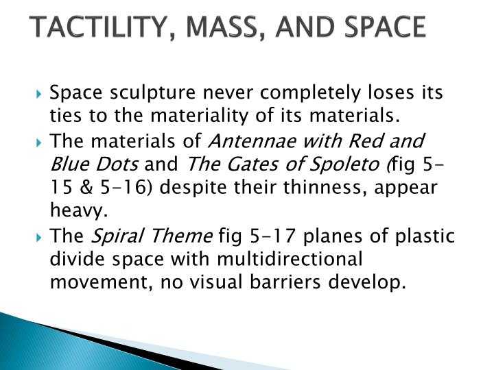 TACTILITY, MASS, AND SPACE