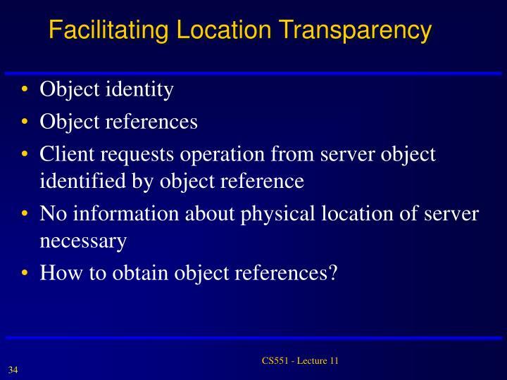 Facilitating Location Transparency