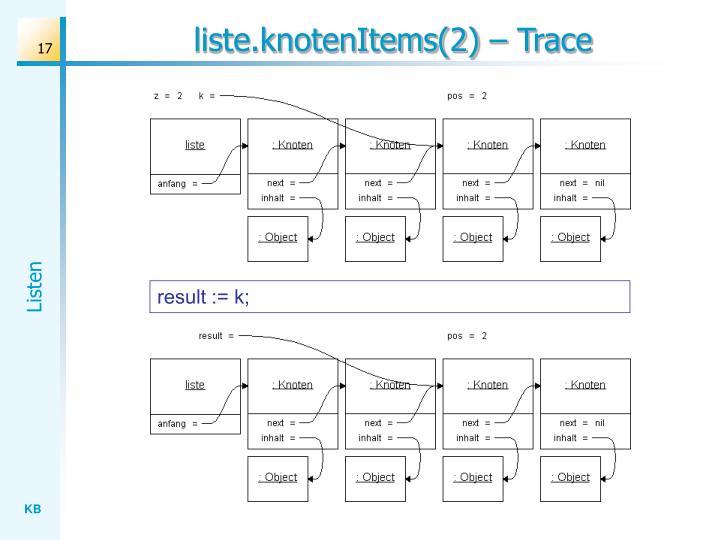 liste.knotenItems(2) – Trace