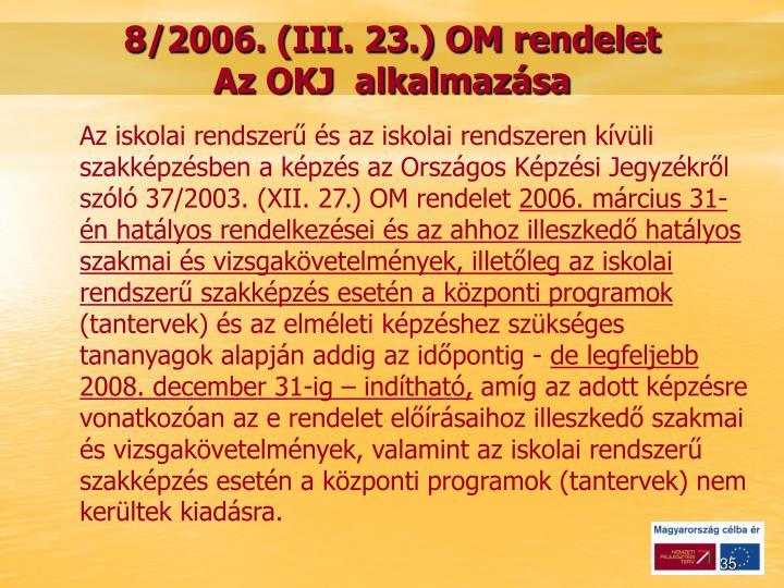 8/2006. (III. 23.) OM rendelet
