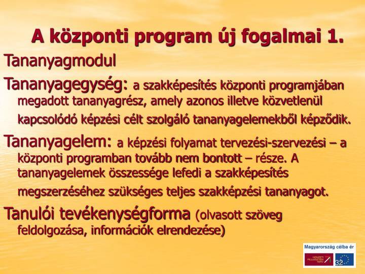 A központi program új fogalmai 1.