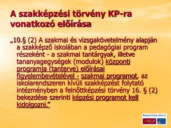 A szakképzési törvény KP-ra vonatkozó előírása