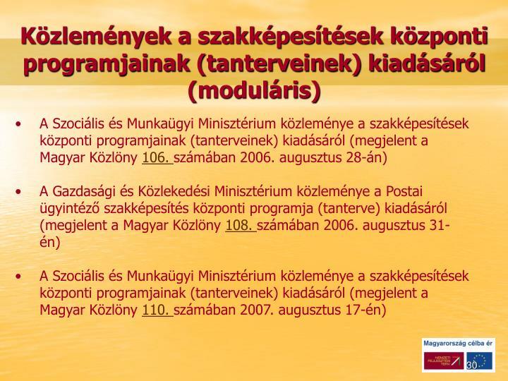 Közlemények a szakképesítések központi programjainak (tanterveinek) kiadásáról