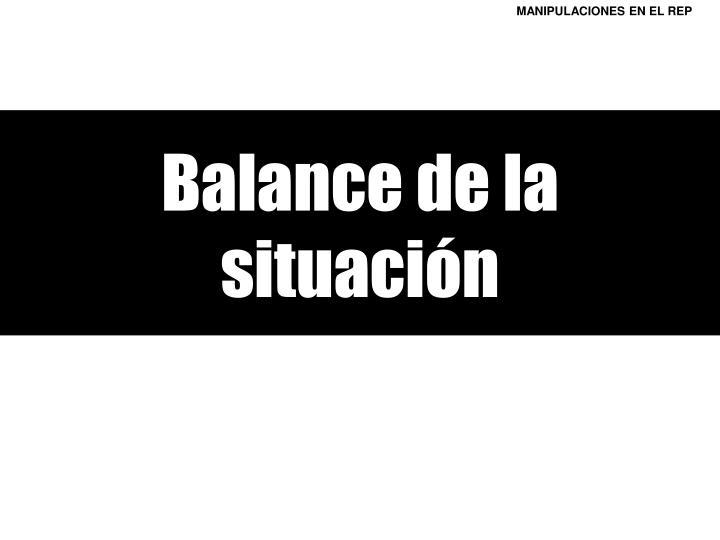 Balance de la situación