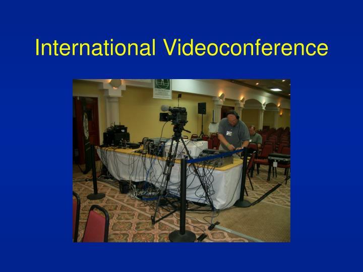 International Videoconference
