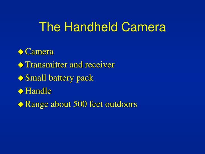 The Handheld Camera