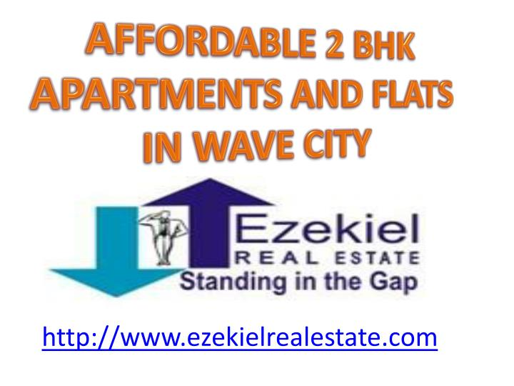 AFFORDABLE 2 BHK APARTMENTS AND