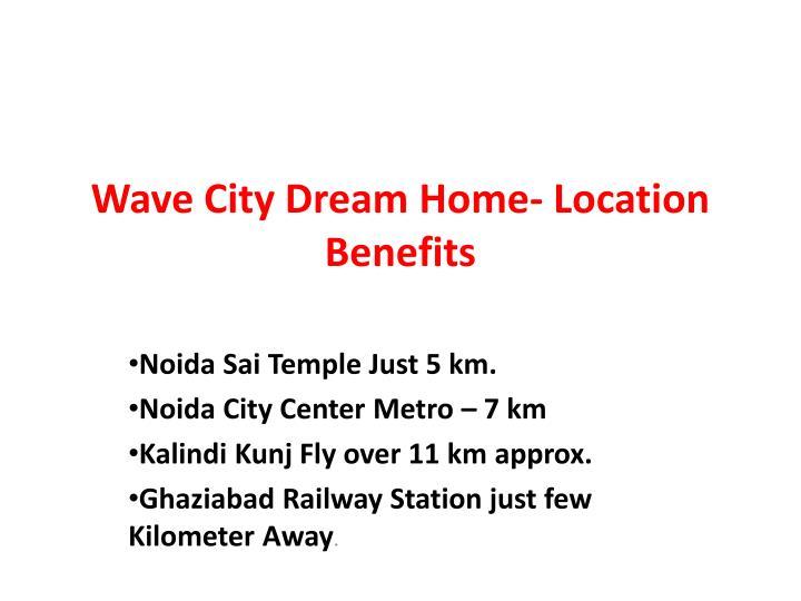 Wave City Dream Home-Location