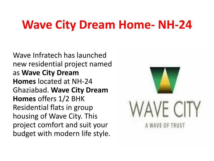 Wave City Dream Home-NH-24