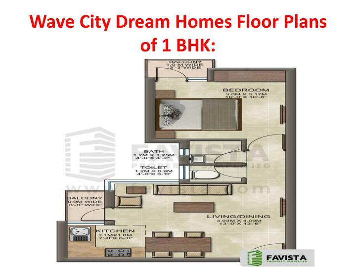Wave City Dream Homes Floor Plans of 1 BHK:
