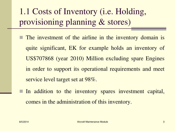1 1 costs of inventory i e holding provisioning planning stores