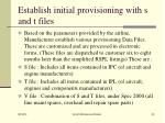 establish initial provisioning with s and t files