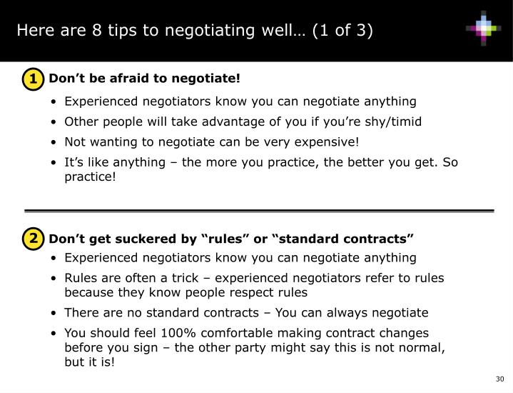 Here are 8 tips to negotiating well… (1 of 3)