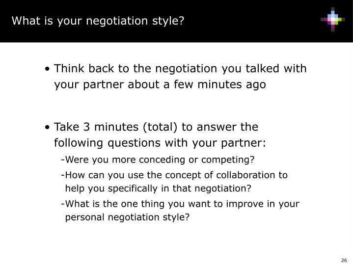 What is your negotiation style?