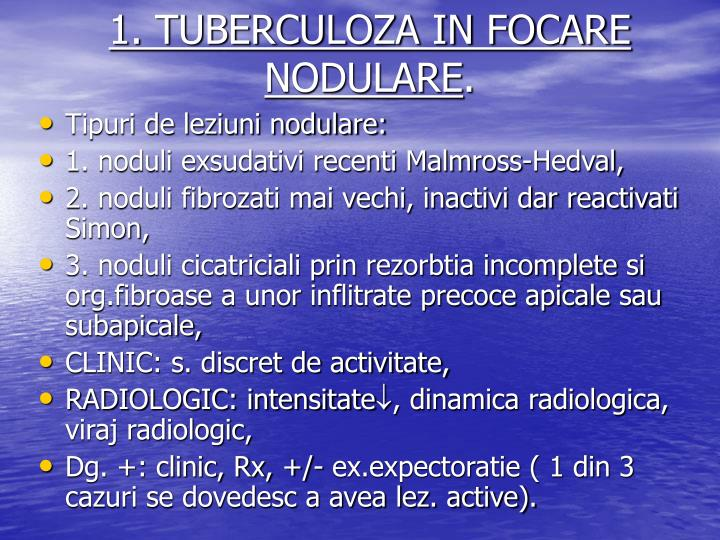 1. TUBERCULOZA IN FOCARE NODULARE