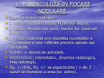 1 tuberculoza in focare nodulare