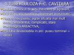 4 tuberculoza f c cavitara4