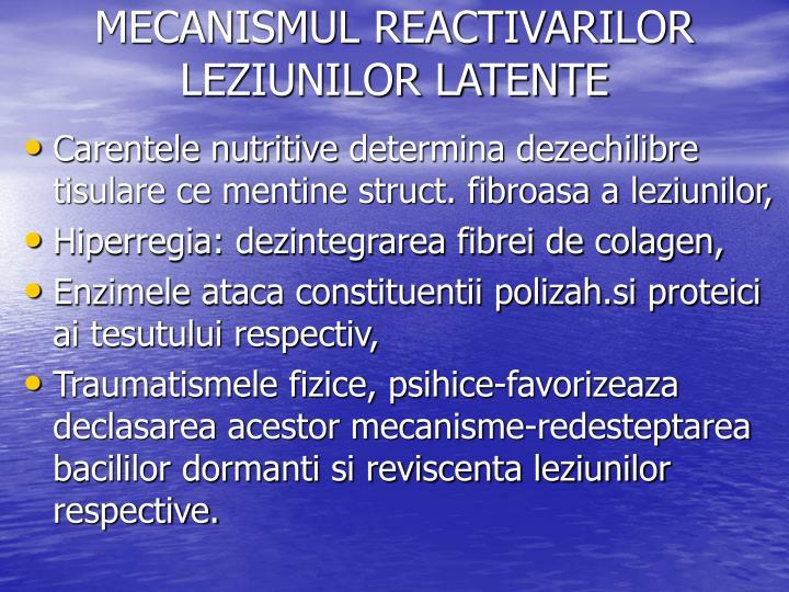 MECANISMUL REACTIVARILOR LEZIUNILOR LATENTE