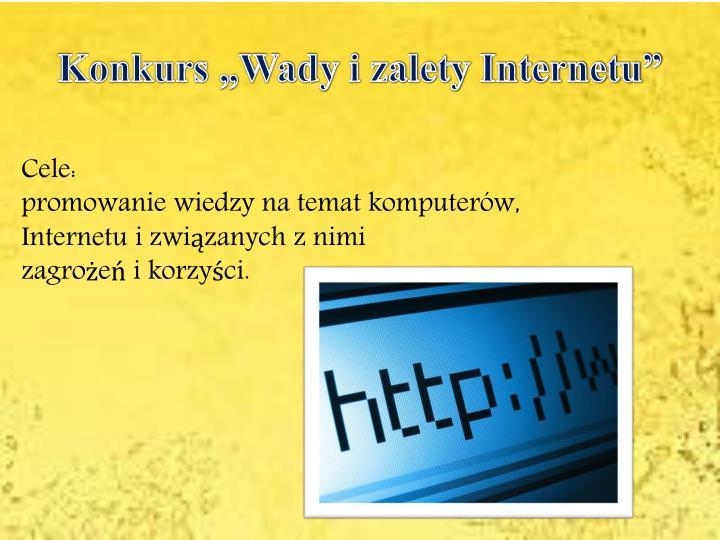 """Konkurs """"Wady i zalety Internetu"""""""
