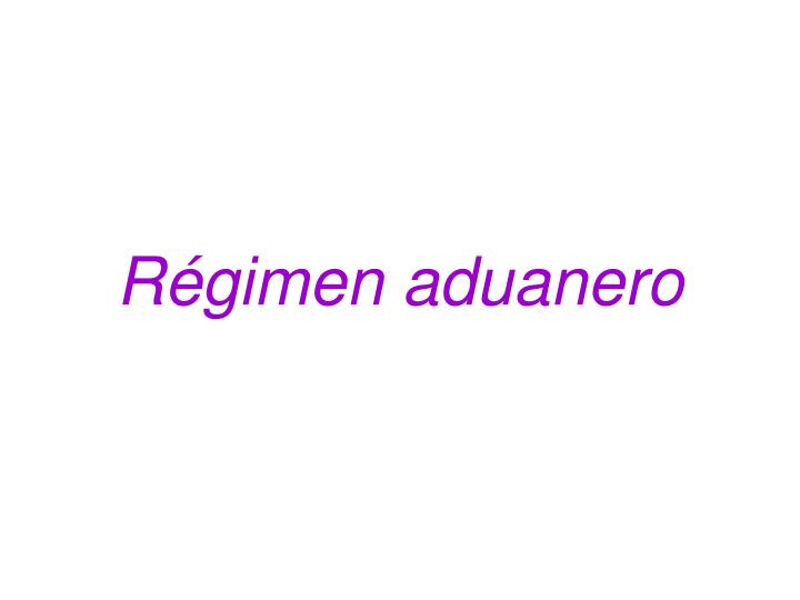 Régimen aduanero