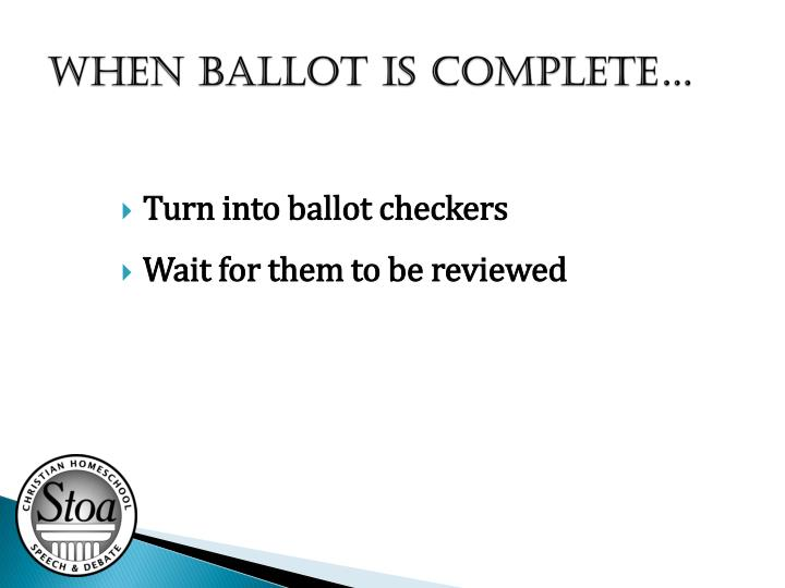 When ballot is complete…