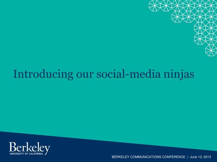 Introducing our social-media ninjas