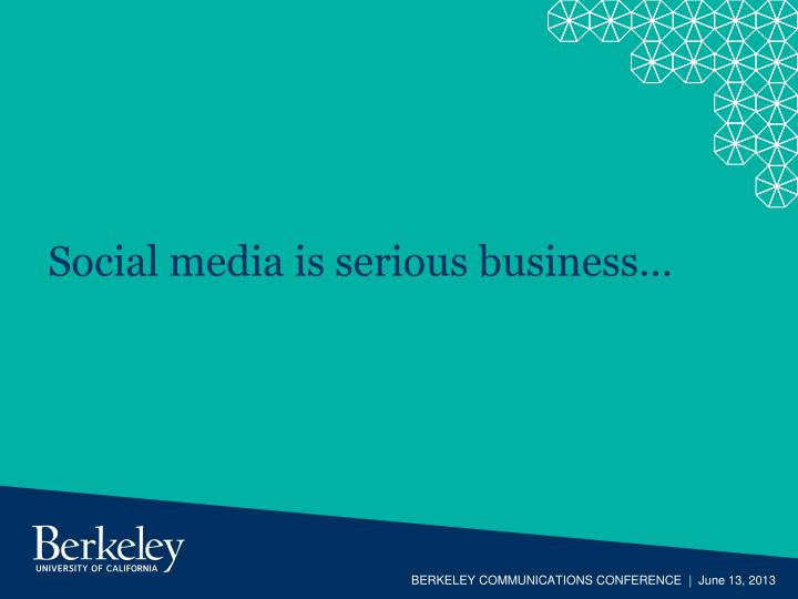 Social media is serious business…