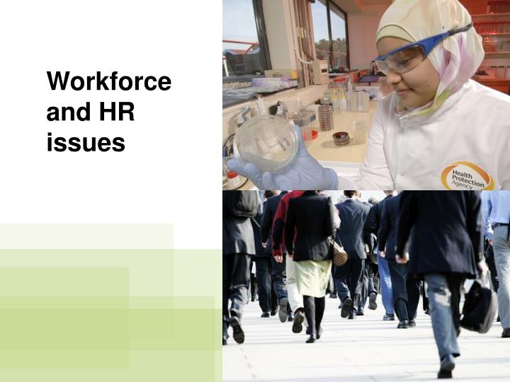 Workforce and HR issues