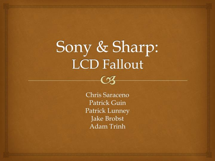 Sony sharp lcd fallout