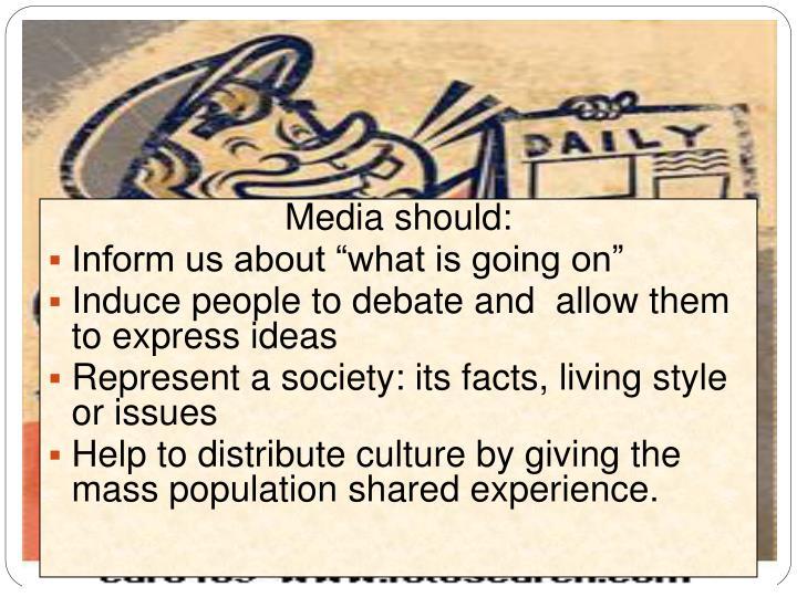 Media should: