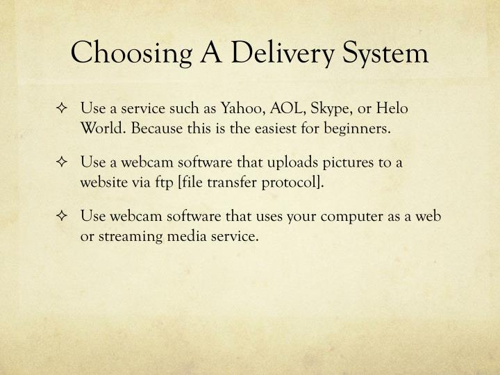 Choosing a delivery system