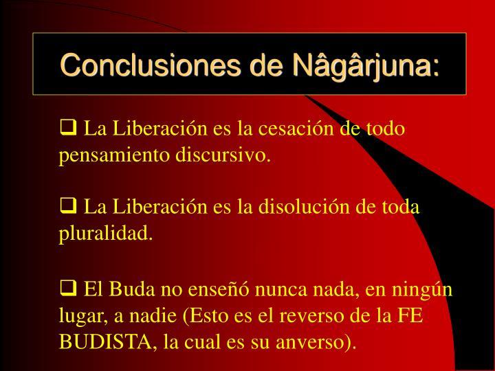Conclusiones de Nâgârjuna: