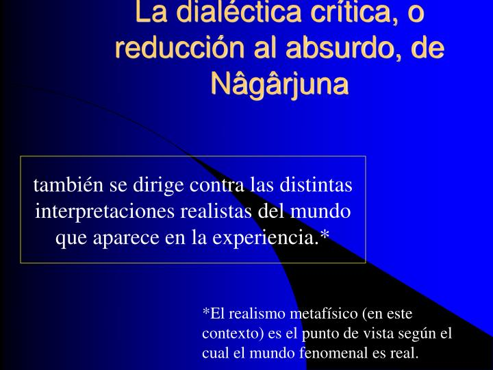 La dialéctica crítica, o reducción al absurdo, de Nâgârjuna