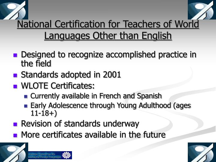 National Certification for Teachers of World Languages Other than English