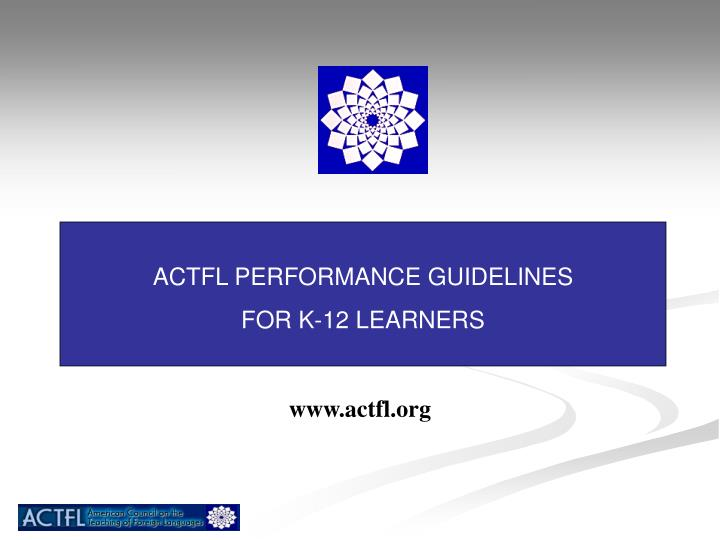 ACTFL PERFORMANCE GUIDELINES