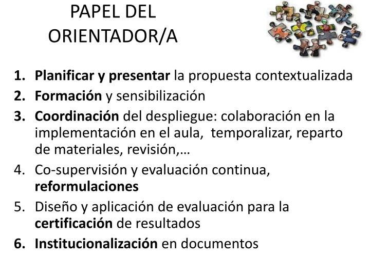 PAPEL DEL ORIENTADOR/A