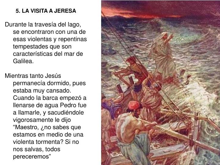 5. LA VISITA A JERESA