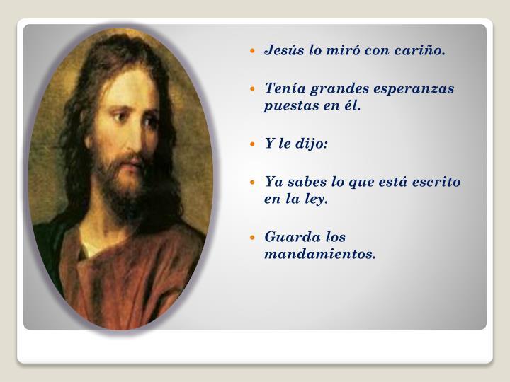 Jesús lo miró con cariño.