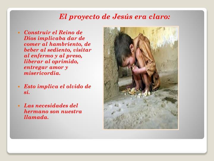 El proyecto de Jesús era claro: