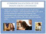 commercialization of the innovation continued
