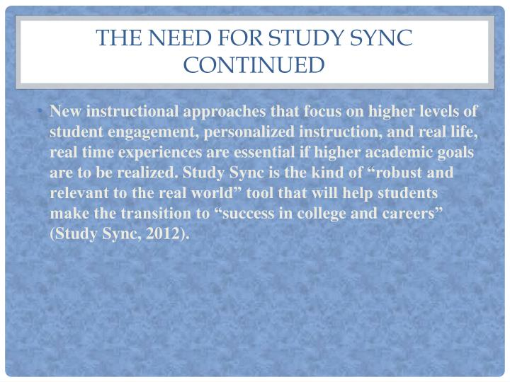 The need for Study Sync Continued