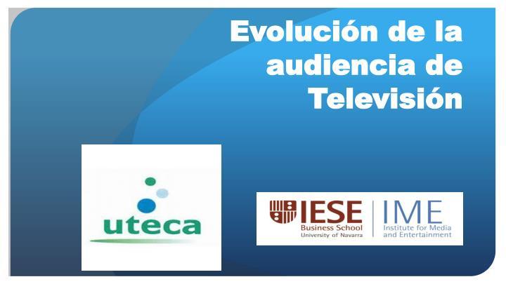 Evolución de la audiencia de Televisión