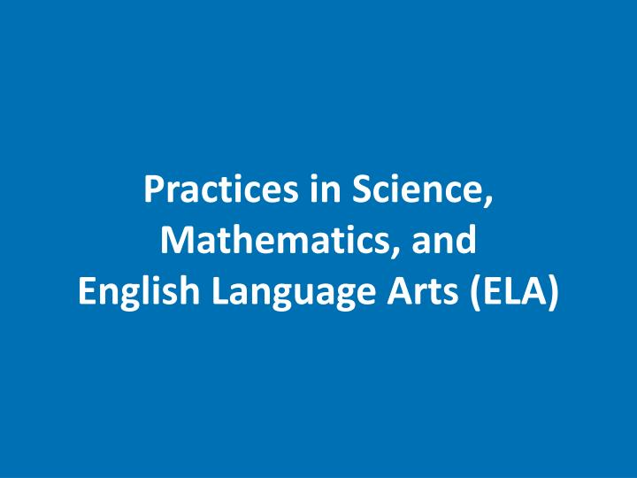 Practices in Science, Mathematics, and