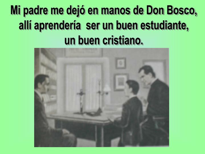 Mi padre me dejó en manos de Don Bosco,