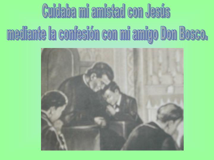 Cuidaba mi amistad con Jesús